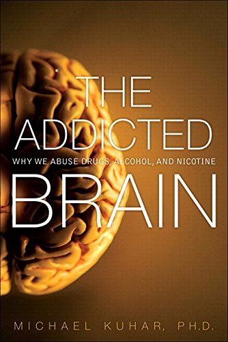 Addicted Brain, The:Why We Abuse Drugs, Alcohol, and Nicotine