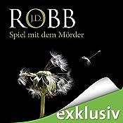 Spiel mit dem Mörder (Eve Dallas 10) | J. D. Robb