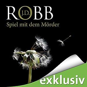 Spiel mit dem Mörder (Eve Dallas 10) Hörbuch