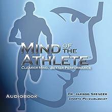Mind of the Athlete: Clearer Mind Better Performance Audiobook by Dr. Jarrod Spencer Narrated by Dr. Jarrod Spencer, Erica Karoly
