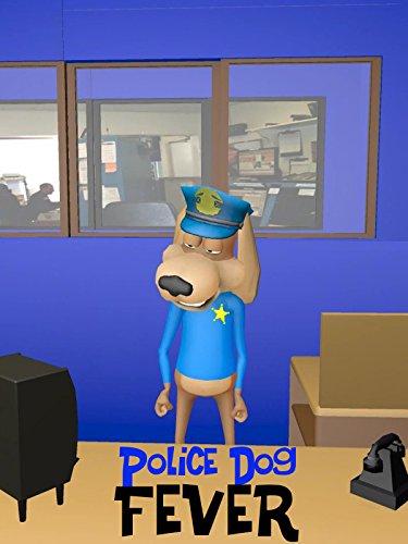 Police Dog Fever
