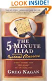 The Five Minute Iliad Other Instant Classics: Great Books For The Short Attention Span
