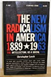 The New Radicalism In America, 1889-1963: The Intellectual as a Social Type