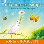 La réponse est simple: Aimez-vous, vivez selon votre esprit | Sonia Choquette