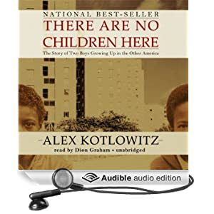 There Are No Children Here: The Story of Two Boys Growing Up in the Other America (Unabridged)