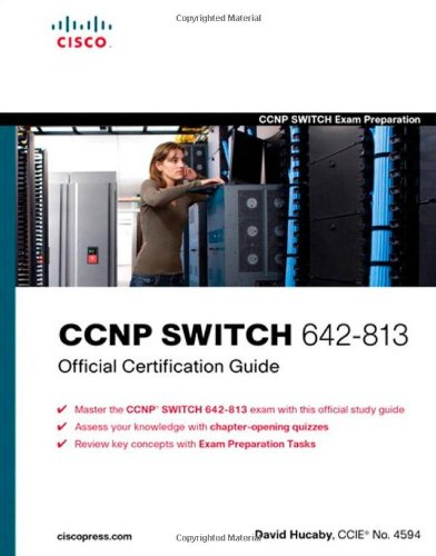 CCNP SWITCH 642-813 Official Certification Guide...