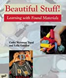img - for Beautiful Stuff!: Learning with Found Materials book / textbook / text book