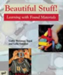 Beautiful Stuff!: Learning with Found...