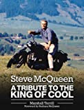 Marshall Terrill Steve McQueen: A Tribute to the King of Cool