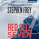 Red Cell Seven Audiobook by Stephen Frey Narrated by William Dufris