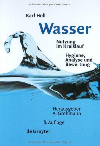 Wasser. Nutzung im Kreislauf. Hygiene, Analyse und Bewertung