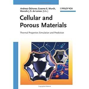 【クリックで詳細表示】Cellular and Porous Materials: Thermal Properties Simulation and Prediction: Andreas Öchsner, Graeme E. Murch, Marcelo J. S. de Lemos: 洋書