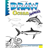 Draw Ocean Animals (A Step by Step guide) (Learn to Draw) ~ D. C. DuBosque