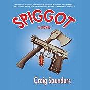 Spiggot: A Depraved Comedy | [Craig Saunders]