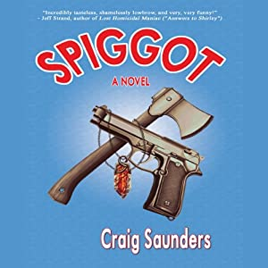 Spiggot: A Depraved Comedy Audiobook
