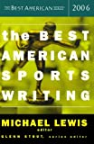 The Best American Sports Writing 2006 (The Best American Series)