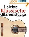 Leichte Klassische Gitarrenst�cke: In...
