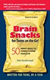 img - for Brain Snacks for Teens on the Go!: 50 Smart Ideas to Turbo-Charge Your Life: Second Edition book / textbook / text book