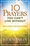 10 Prayers You Cant Live Without: How to Talk to God About Anything
