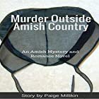 Murder Outside Amish Country: An Amish Mystery and Romance Novel Hörbuch von Paige Millikin Gesprochen von: David Howard
