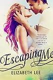 Escaping Me (English Edition)