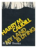 My Land is Dying (0525162305) by Harry M. Caudill