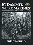 img - for By Dammit, We're Marines! Veterans' Stories of Heroism, Horror, and Humor in World War II on the Pacific Front book / textbook / text book