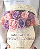 img - for Jane Packer's Flower Course: 1 by Jane Packer ( 2008 ) Hardcover book / textbook / text book