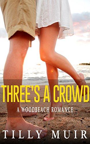 Book: Three's a Crowd (A Woodbeach Romance) by Tilly Muir