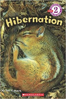 Scholastic Reader Level 2: Hibernation Paperback – February 1, 2012