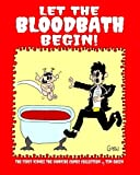 "Let The Bloodbath Begin!: A ""Vinnie the Vampire"" Comic Strip Collection"