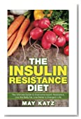 Insulin Resistance Diet: The Ultimate Guide to Overcome Insulin Resistance, Low ((Reverse Insulin Resistance, Metabolic Syndrome, Weight Loss, Control Blood Sugar, Insulin Resistance Diet Recipe))