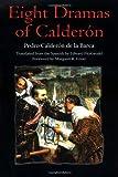 Eight Dramas of Calderon (025206903X) by Pedro Calderón de la Barca