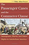 The Passenger Cases and the Commerce...