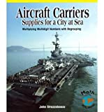 img - for Aircraft Carriers: Supplies for a City at Sea: Multiplying Multidigit Numbers with Regrouping (Math for the Real World: Proficiency) (Paperback) - Common book / textbook / text book