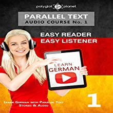 German Easy Reader | Easy Listener | Parallel Text: Audio Course No. 1 Audiobook by  Polyglot Planet Narrated by Andrew Wales, Markus Schneider
