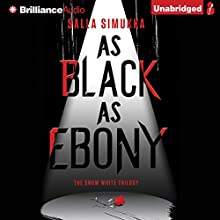 As Black as Ebony: The Snow White Trilogy, Book 3 (       UNABRIDGED) by Salla Simukka, Owen F. Witesman - translator Narrated by Amy McFadden