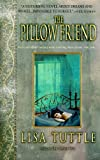 The Pillow Friend (0553383345) by Tuttle, Lisa