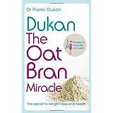 Dukan: The Oat Bran Miracle (Dukan Diet)by Dr Pierre Dukan