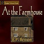 At the Farmhouse | E. F. Benson