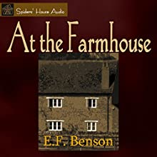 At the Farmhouse Audiobook by E. F. Benson Narrated by Roy Macready