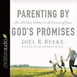 Parenting by God's Promises | Joel R. Beeke