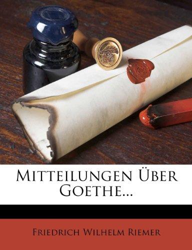 Mitteilungen Über Goethe...