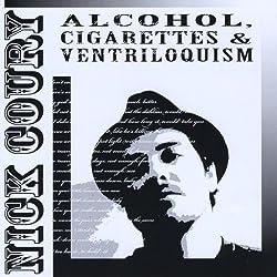Alcohol Cigarettes & Ventriloquism