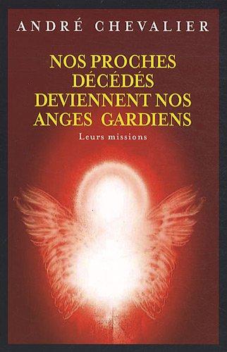 nos proches décédés deviennent des anges-gardiens , leurs missions