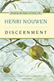 Discernment: Reading the Signs of Daily Life (0061686158) by Nouwen, Henri J. M.