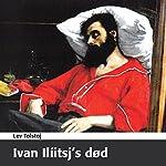 Ivan Ilíitsj's død [The Death of Ivan Ilyich] | Lev Tolstoj