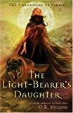 img - for The Chronicles of Faerie: The Light-Bearer's Daughter by Melling, O.R. (2007) Hardcover book / textbook / text book