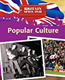 Popular Culture (Britain Since 1948) (0750263636) by Ross, Stewart