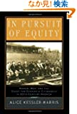 In Pursuit of Equity: Women, Men, and the Quest for Economic Citizenship in Twentieth-Century America